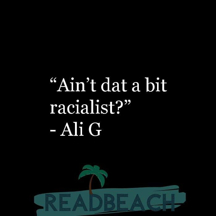 21 Satire Quotes with Pictures 📸🖼️ - ?Ain?t dat a bit racialist??