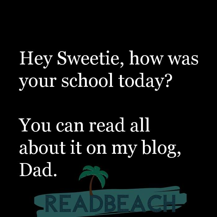 6 Generation Gap Quotes with Pictures 📸🖼️ - Hey Sweetie, how was your school today? You can read all about it on m