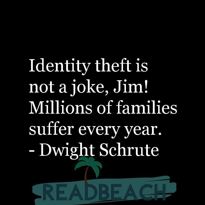 1 Identity Theft Quotes with Pictures 📸🖼️ - Identity theft is not a joke, Jim! Millions of families suffer every year