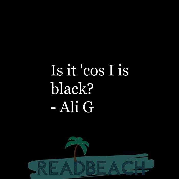 21 Satire Quotes with Pictures 📸🖼️ - Is it 'cos I is black?
