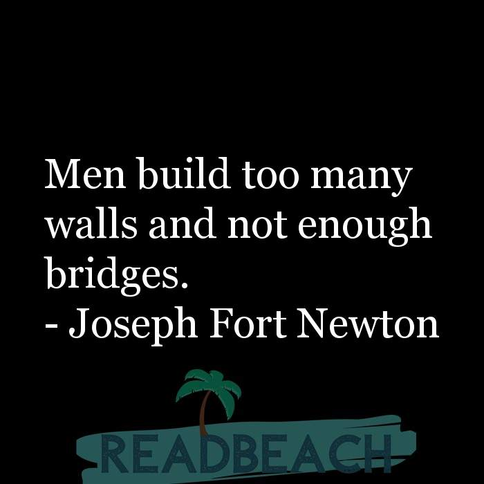 7 Tolerance Quotes with Pictures 📸🖼️ - Men build too many walls and not enough bridges.