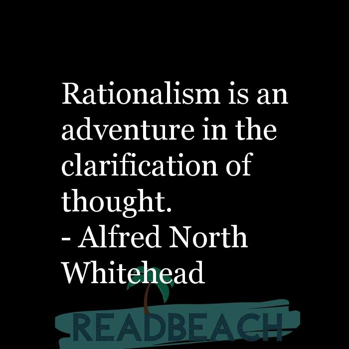 40 Son Quotes with Pictures 📸🖼️ - Rationalism is an adventure in the clarification of thought.