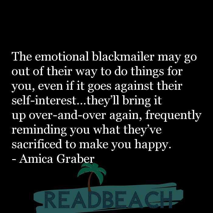 12 Emotional Blackmail Quotes with Pictures 📸🖼️ - The emotional blackmailer may go out of their way to do things for