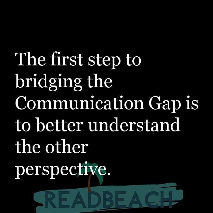 6 Generation Gap Quotes with Pictures 📸🖼️ - The first step to bridging the Communication Gap is to better understand