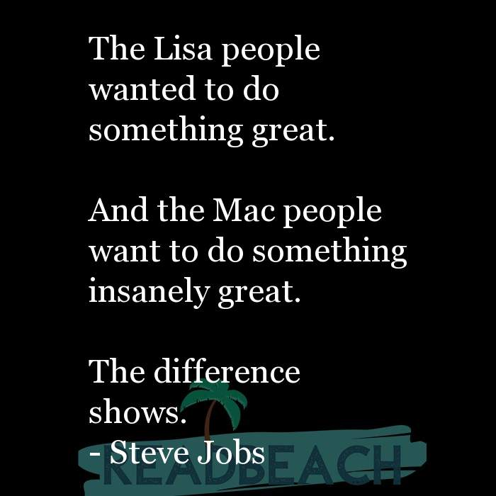 16 Product Quotes with Pictures 📸🖼️ - The Lisa people wanted to do something great. And the Mac people want to do