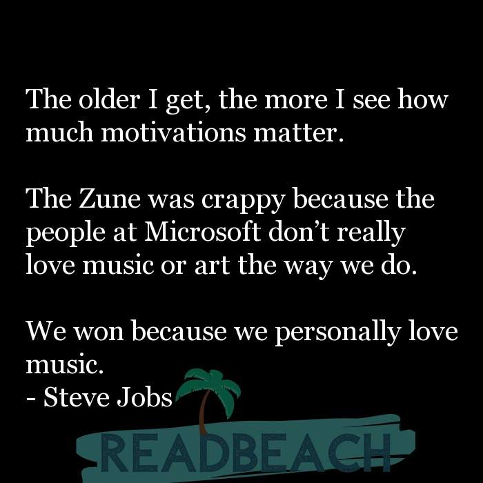 16 Product Quotes with Pictures 📸🖼️ - The older I get, the more I see how much motivations matter. The Zune was cr