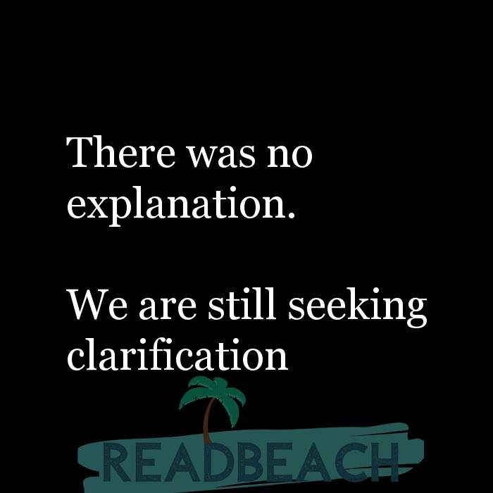 3 Explanation Quotes with Pictures 📸🖼️ - There was no explanation. We are still seeking clarification