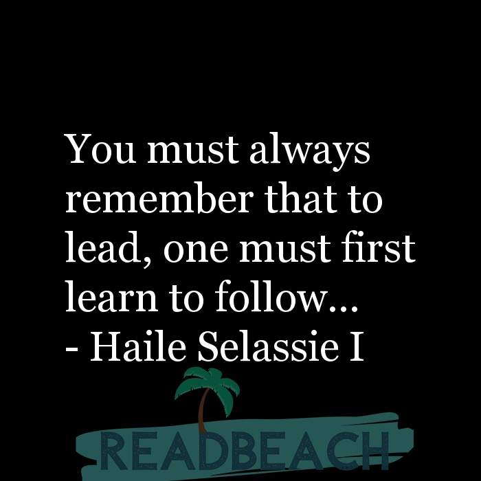 8 Humility Quotes with Pictures 📸🖼️ - You must always remember that to lead, one must first learn to follow…