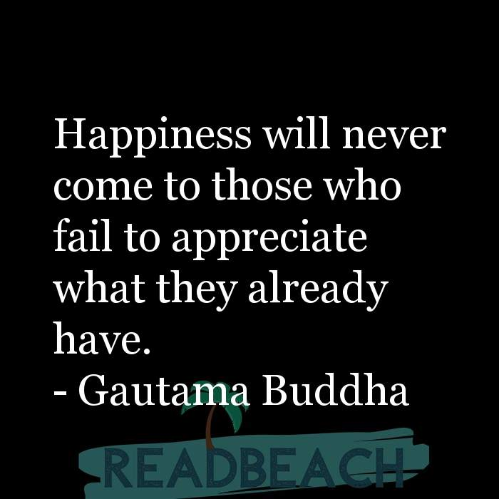 18 Happiness Quotes with Pictures 📸🖼️ - Happiness will never come to those who fail to appreciate what they already h