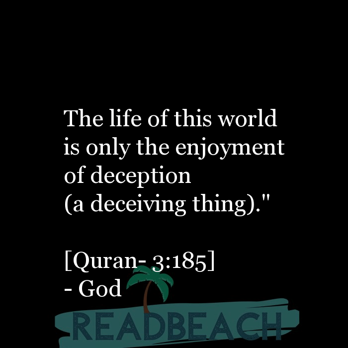 13 Temporary Life Quotes with Pictures 📸🖼️ - The life of this world is only the enjoyment of deception (a deceivin