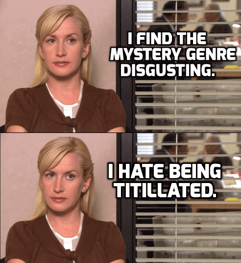 Angela Martin Quotes - I find the mystery genre disgusting. I hate being titillated.