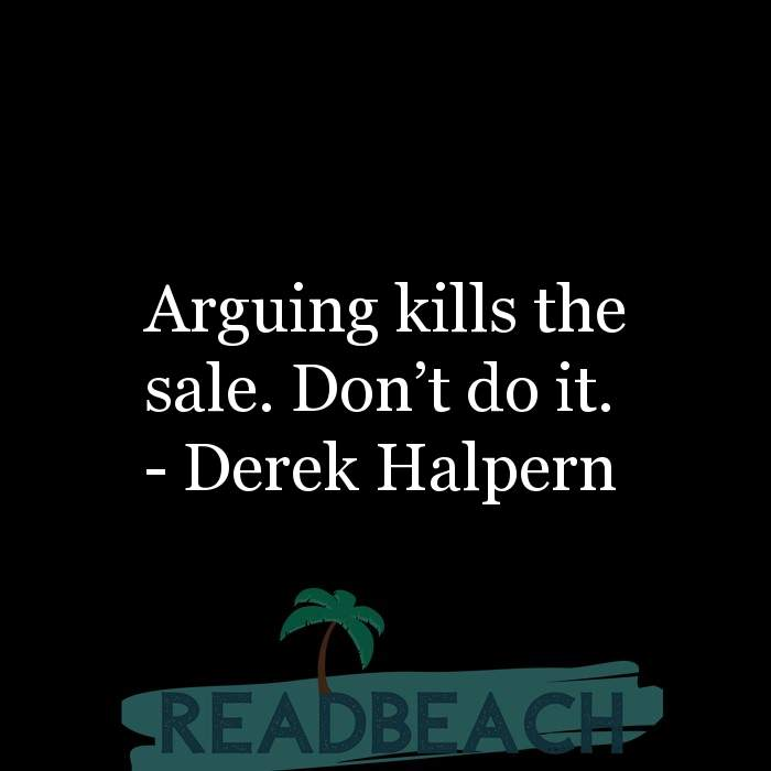 1 Defensive Quotes with Pictures 📸🖼️ - Arguing kills the sale. Don't do it.