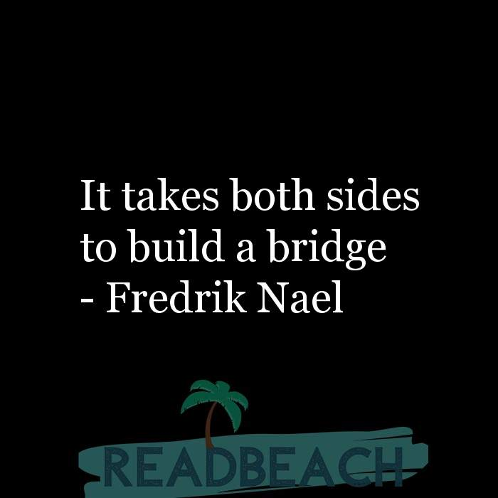 6 Generation Gap Quotes with Pictures 📸🖼️ - It takes both sides to build a bridge