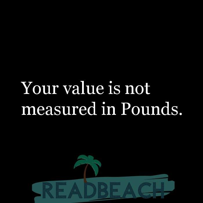 Motivational BBW Quotes | Plus Size Women - Your value is not measured in Pounds.