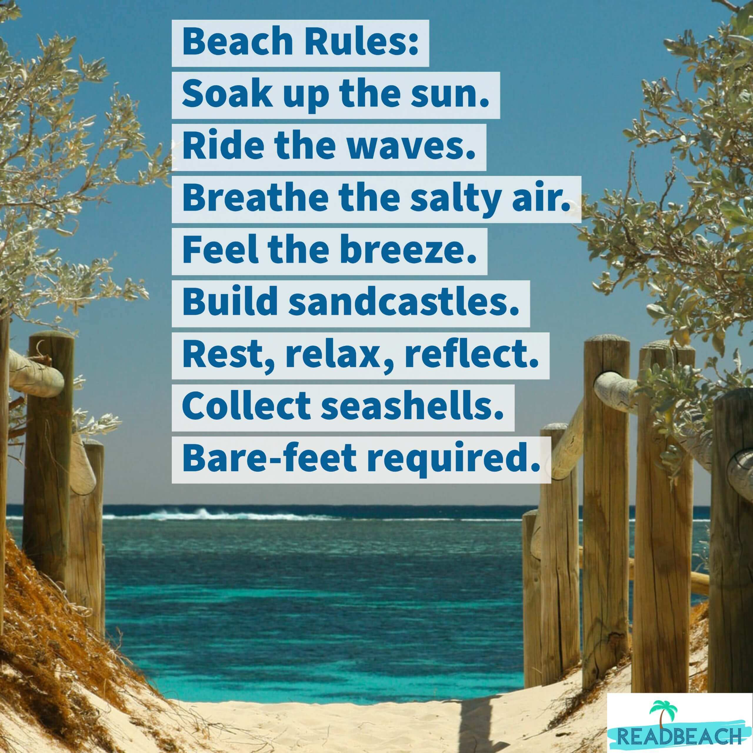 2 Breathing Quotes with Pictures 📸🖼️ - Beach Rules: Soak up the sun. Feel the breeze. Rest, relax, reflect.