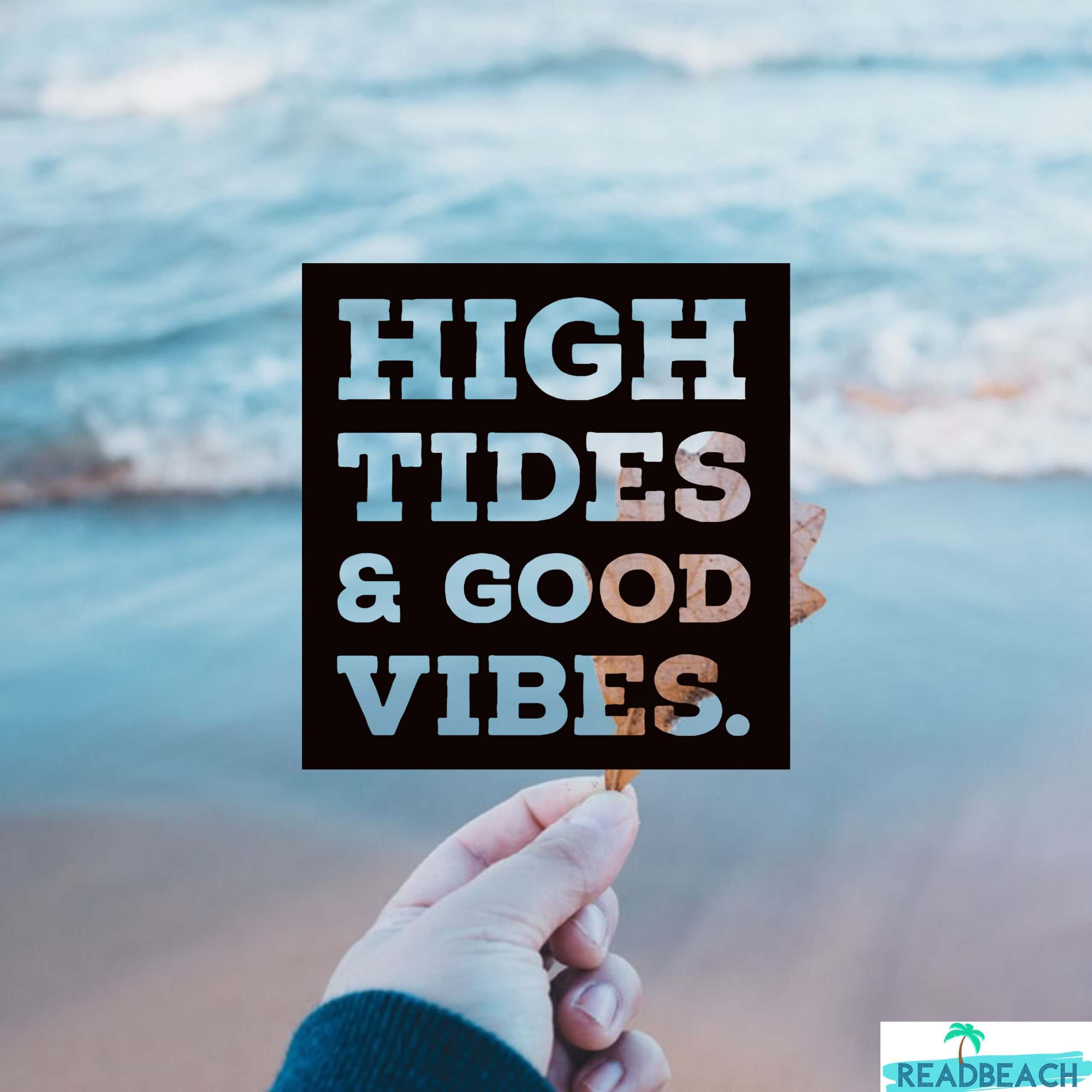 2 Good Vibes Quotes - High tides & Good vibes.
