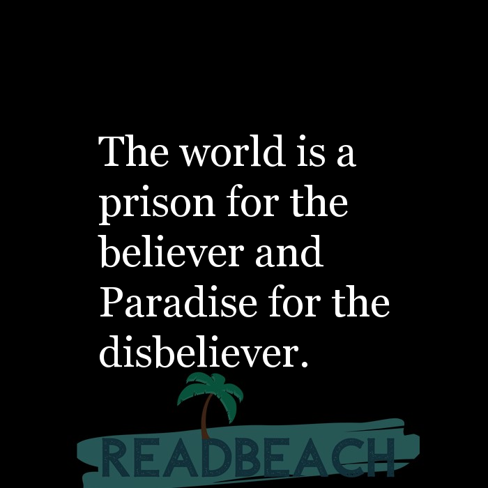 43 Eve Quotes with Pictures 📸🖼️ - The world is a prison for the believer and Paradise for the disbeliever.