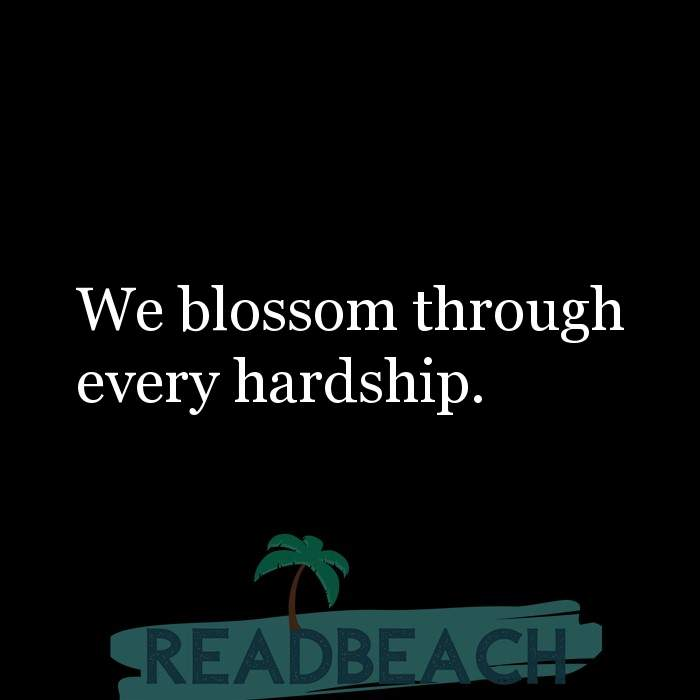 6 Hardship Quotes with Pictures 📸🖼️ - We blossom through every hardship.