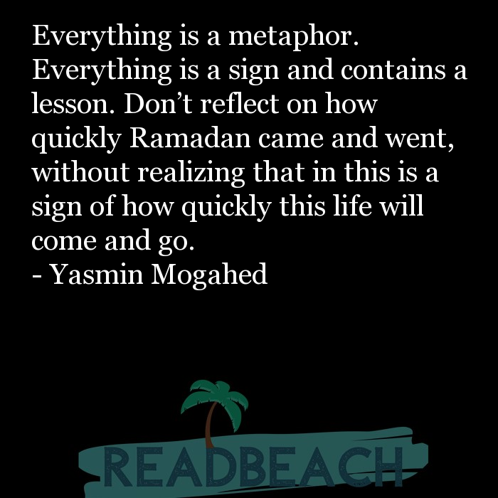 62 Eat Quotes with Pictures 📸🖼️ - Everything is a metaphor. Everything is a sign and contains a lesson. Don?t reflect