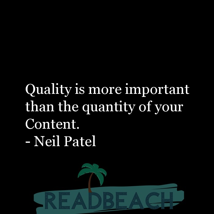 1 Quantity Quotes - Quality is more important than the quantity of your Content.