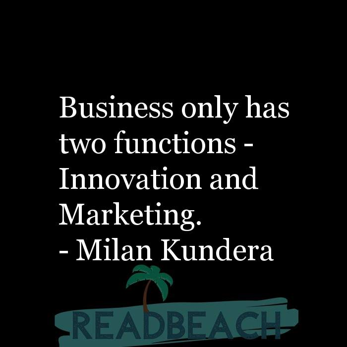 Digital Marketing Quotes - Business only has two functions - Innovation and Marketing.
