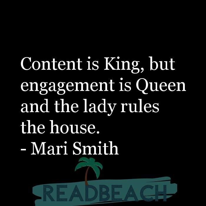 Digital Marketing Quotes - Content is King, but engagement is Queen and the lady rules the house.