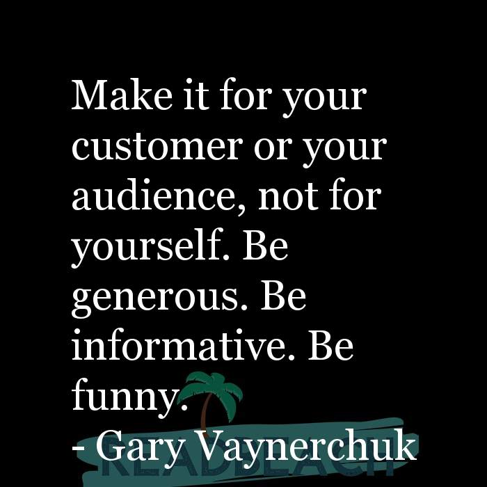16 Customer Service Quotes with Pictures 📸🖼️ - Make it for your customer or your audience, not for yourself. Be gener