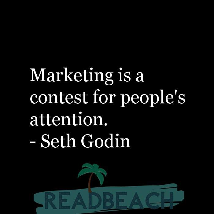 Seth Godin Quotes - Marketing is a contest for people's attention.