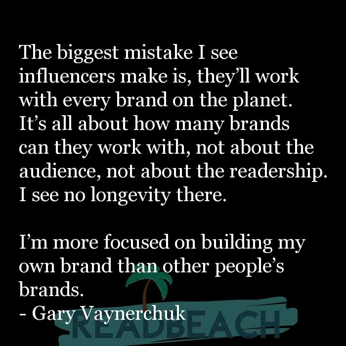 Gary Vaynerchuk Quotes - The biggest mistake I see influencers make is, they'll work with every brand on the planet. It's