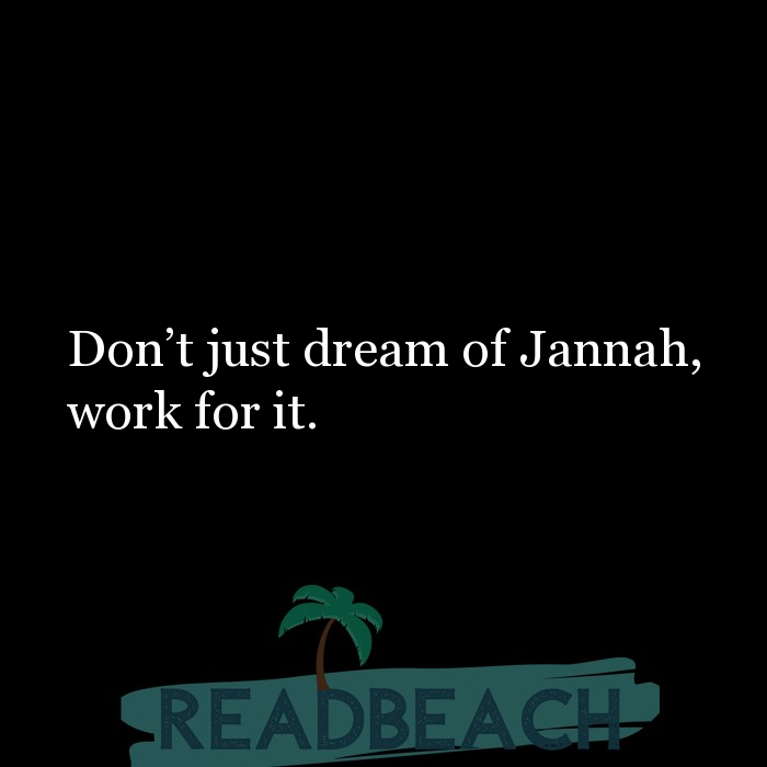9 Dream Quotes - Don't just dream of Jannah, work for it.