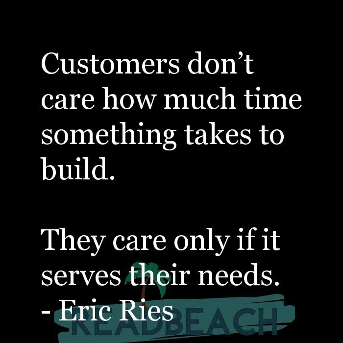 16 Customer Service Quotes with Pictures 📸🖼️ - Customers don't care how much time something takes to build. They