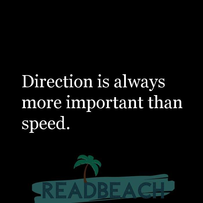 53 Startup Quotes with Pictures 📸🖼️ - Direction is always more important than speed.