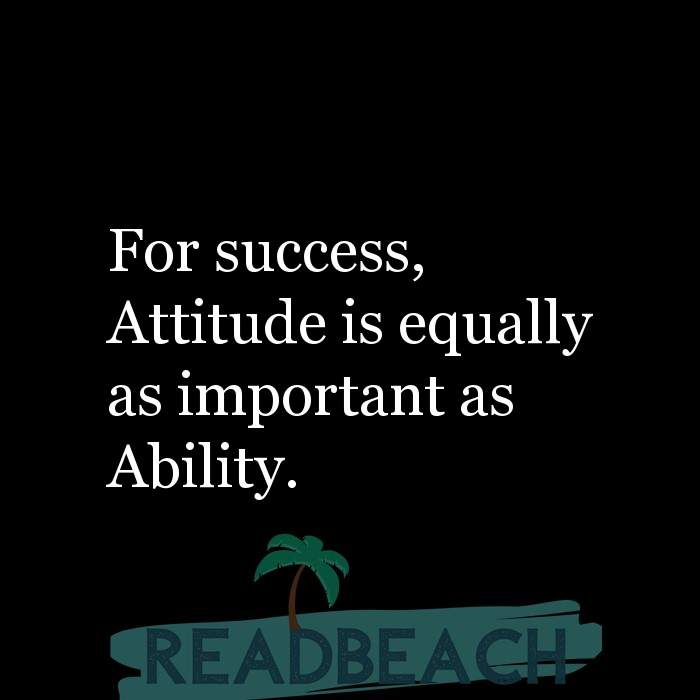 7 Ability Quotes with Pictures 📸🖼️ - For success, Attitude is equally as important as Ability.