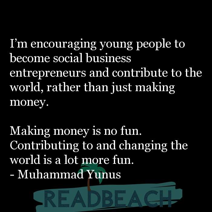 53 Startup Quotes with Pictures 📸🖼️ - I'm encouraging young people to become social business entrepreneurs and cont