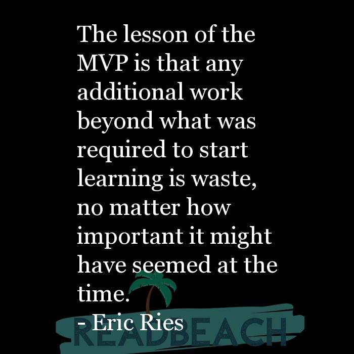 53 Startup Quotes with Pictures 📸🖼️ - The lesson of the MVP is that any additional work beyond what was required to s