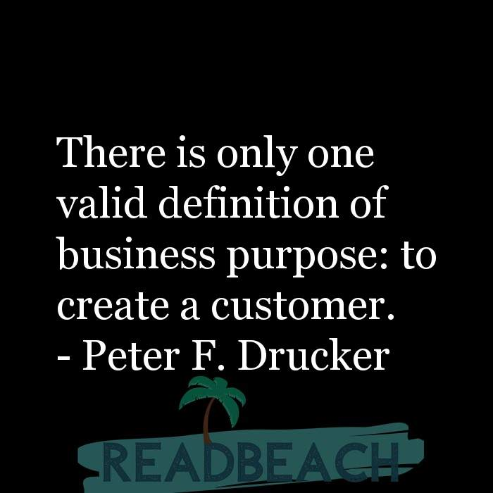 16 Customer Service Quotes with Pictures 📸🖼️ - There is only one valid definition of business purpose: to create a cu