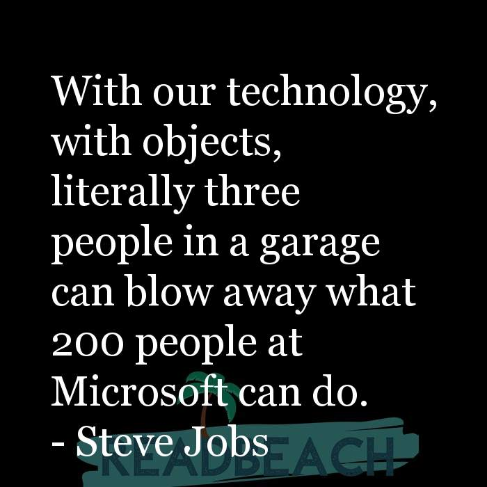Technology Quotes - With our technology, with objects, literally three people in a garage can blow away what 200 people at Mi