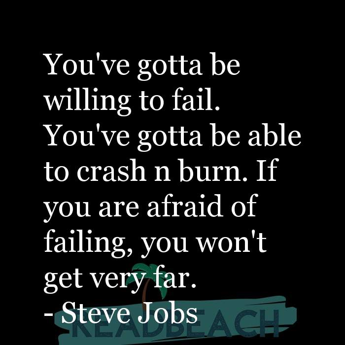 31 Failure Quotes with Pictures 📸🖼️ - You've gotta be willing to fail. You've gotta be able to crash n burn. If you a