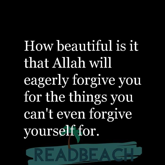 6 Repent Quotes with Pictures 📸🖼️ - How beautiful is it that Allah will eagerly forgive you for the things you can't
