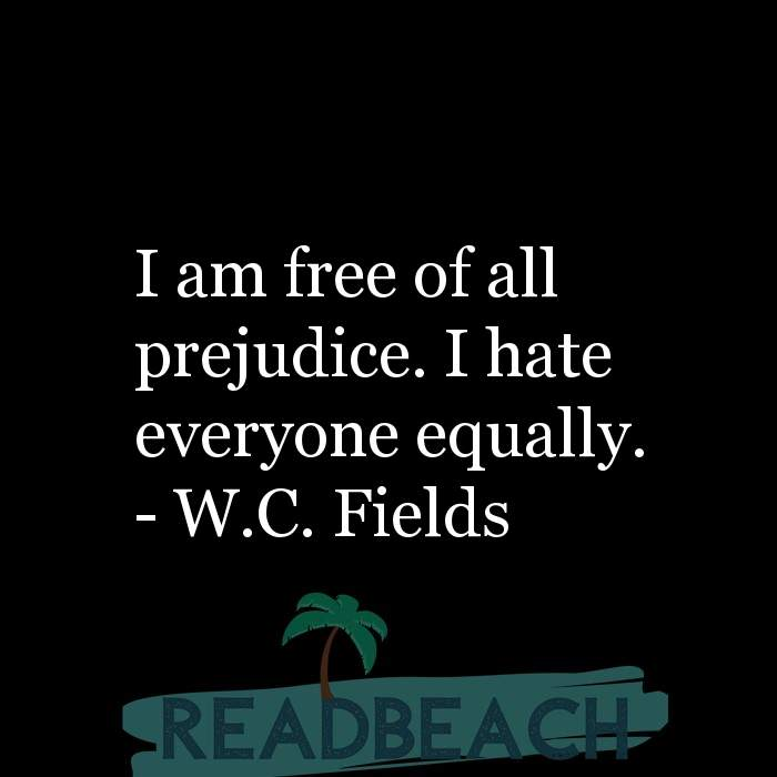Minion Quotes - I am free of all prejudice. I hate everyone equally.