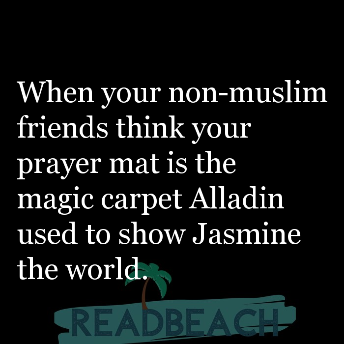2 Non Muslim Quotes with Pictures 📸🖼️ - When your non-muslim friends think your prayer mat is the magic carpet Alladi