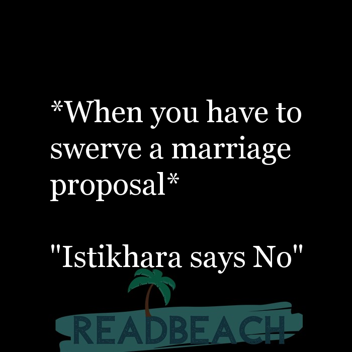 "73 Marriage Quotes with Pictures 📸🖼️ - *When you have to swerve a marriage proposal* ""Istikhara says No"""