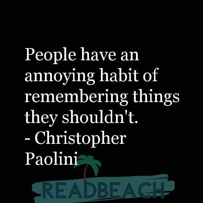 Minion Quotes - People have an annoying habit of remembering things they shouldn't.
