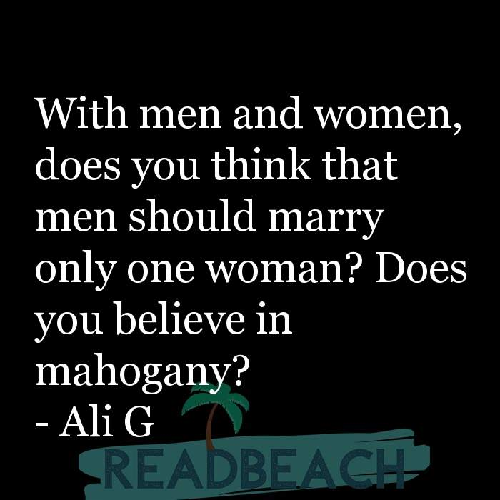 21 Satire Quotes with Pictures 📸🖼️ - With men and women, does you think that men should marry only one woman? Does yo