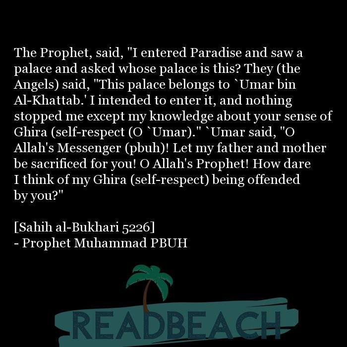 "5 Gheerah Quotes with Pictures 📸🖼️ - The Prophet, said, ""I entered Paradise and saw a palace and asked whose palace i"