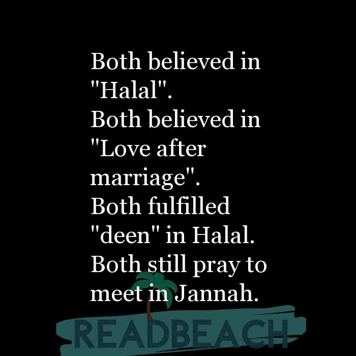 "11 Halal Quotes with Pictures 📸🖼️ - Both believed in ""Halal"". Both believed in ""Love after marriage"". Both fulfille"