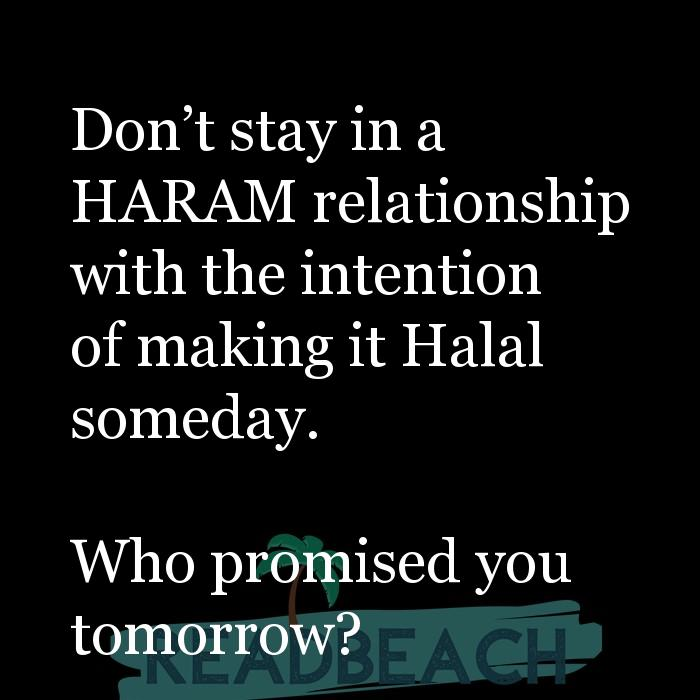 16 Nikah Quotes with Pictures 📸🖼️ - Don?t stay in a HARAM relationship with the intention of making it Halal someday.