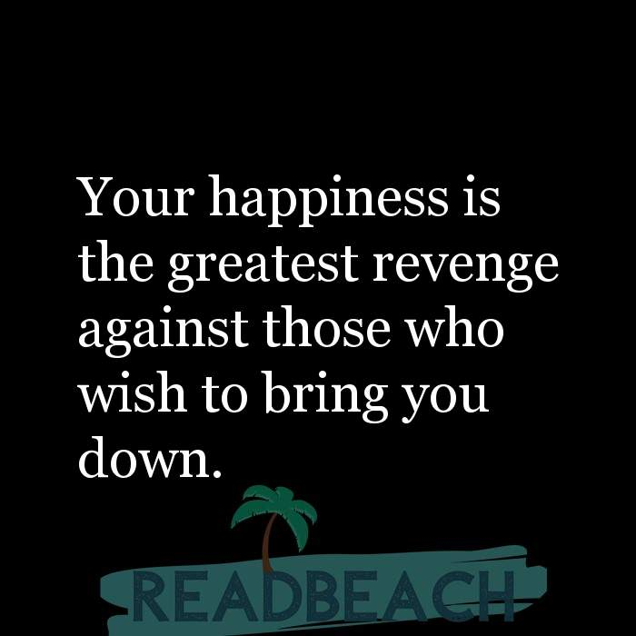 43 Eve Quotes with Pictures 📸🖼️ - Your happiness is the greatest revenge against those who wish to bring you down.