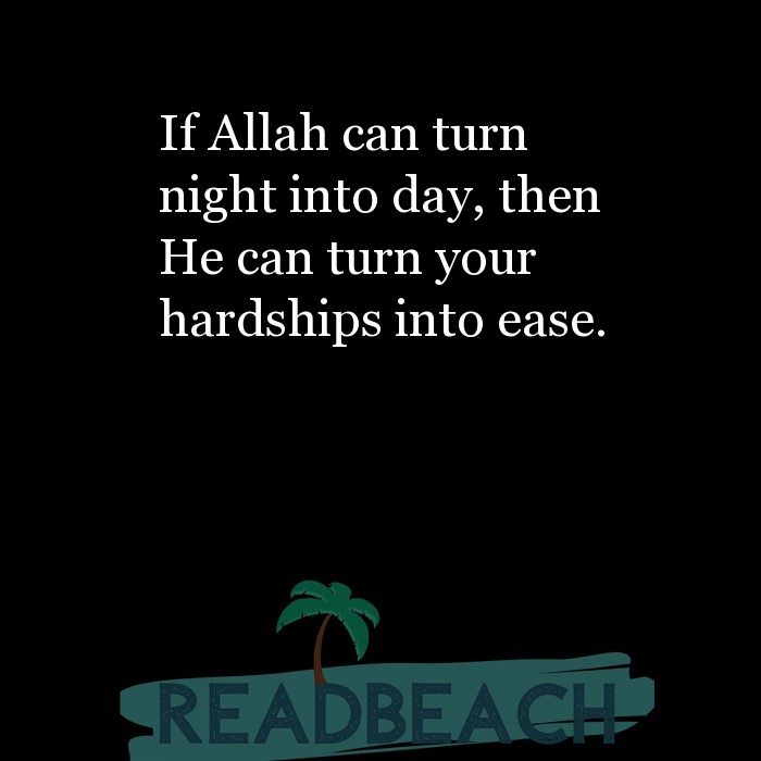 6 Hardship Quotes with Pictures 📸🖼️ - If Allah can turn night into day, then He can turn your hardships into ease.