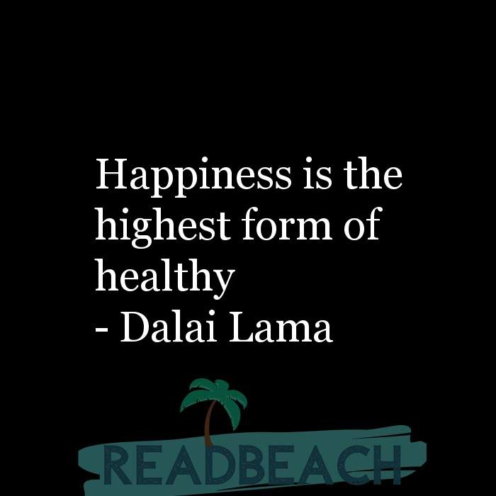 18 Happiness Quotes with Pictures 📸🖼️ - Happiness is the highest form of healthy